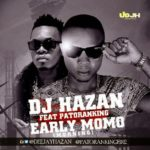 DJ Hazan – Early MoMo (Morning) ft. Patoranking
