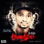 DJ Osas – Kamkpe ft. Mr 2Kay (Prod by Lirrupy)