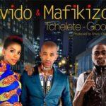 Davido & Mafikizolo – Tchelete (Good Life) (Prod by Shizzi & Oskido)