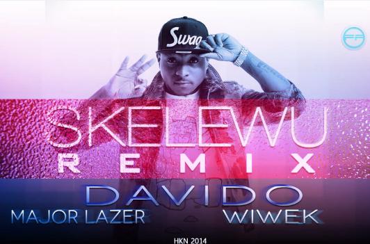 Skelewu Remix Ft. Major Lazer & Wiwek