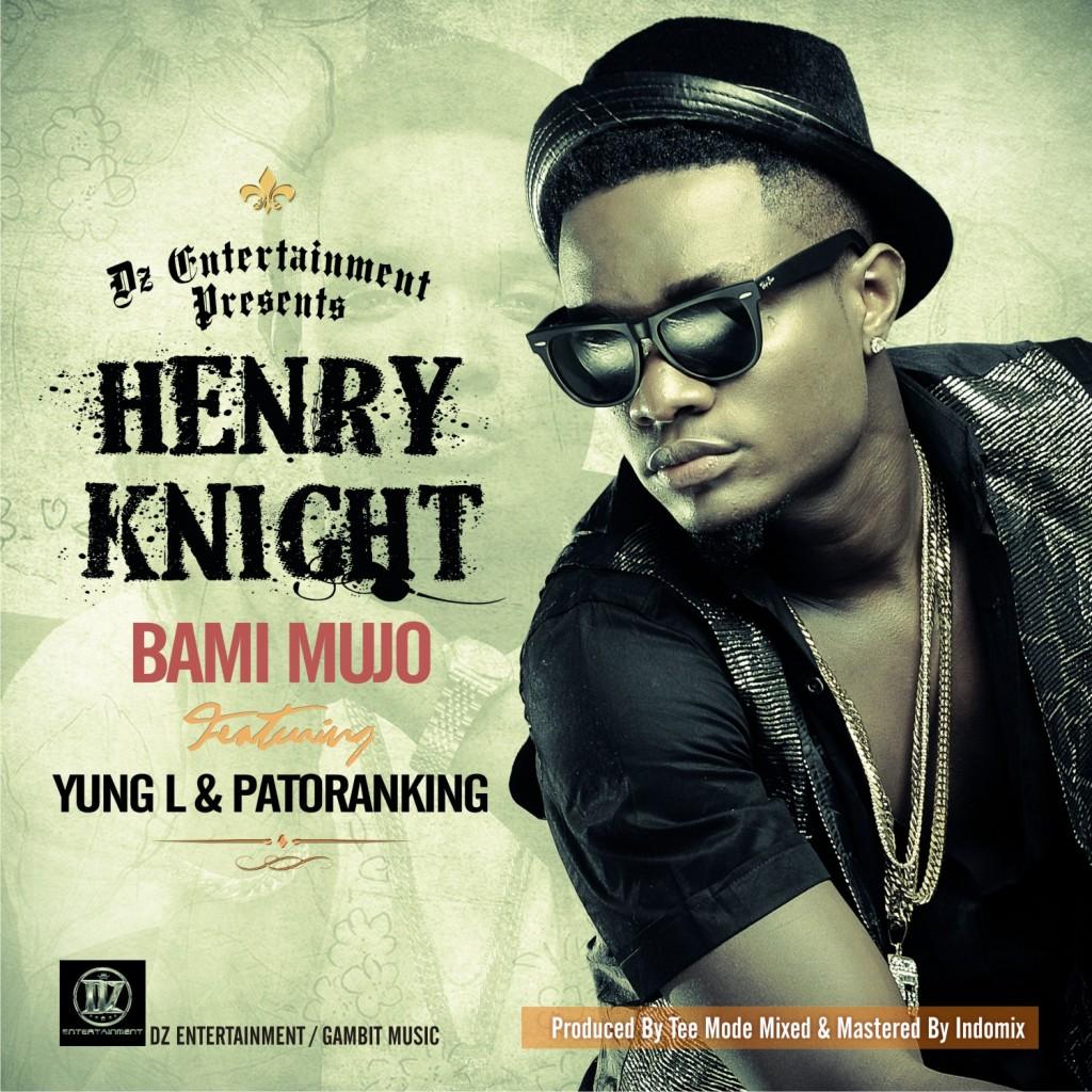 Henry Knight - Bami Mujo ft. Yung L & Patoranking_ART