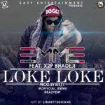 Emme – Loke Loke ft. X2P Bhadeji