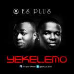 Es Plus – Yekelemo + Under Control