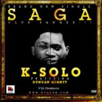K-Solo – Saga ft. Duncan Mighty