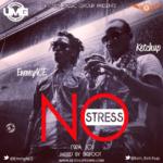 Ketchup & EmmyACE – No Stress (Wa Jo)