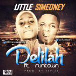 Little Simeoney – Delilah ft. Runtown (Prod by Tspize)