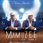 MamuZEE – Oluwa is Involved Ft. Terry G
