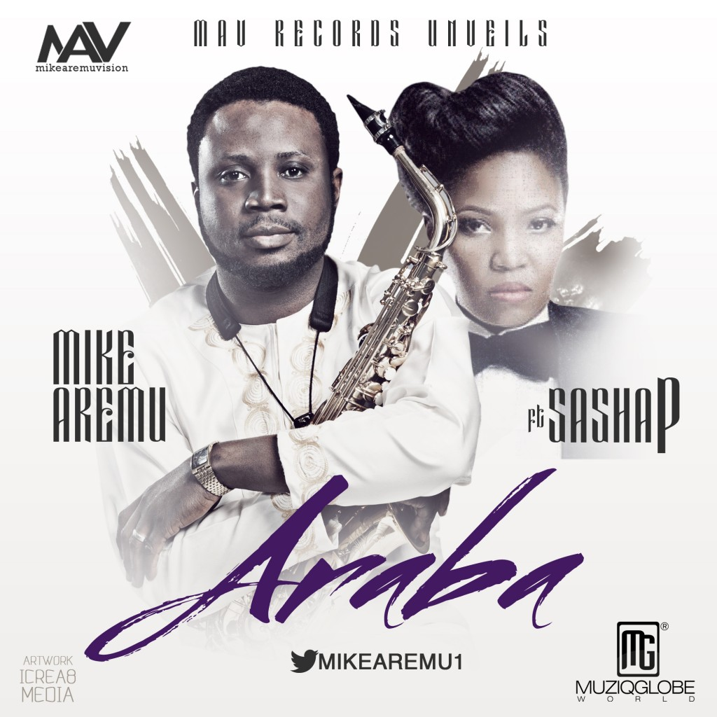 Mike-Aremu-ft-Sasha-P-Araba-a-ART-tooXclusive.com