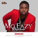 Mo Eazy – Ragagbomi (Prod by Pheelz)