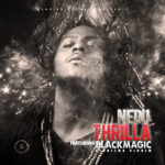 VIDEO: Nedu – Thrilla ft. BlackMagic