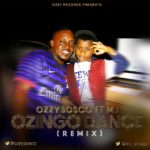 Ozzy Bosco – Ozingo Dance (Remix) ft. M.I