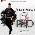 Prince Micah – Like A Piano