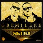 Skuki – Gbemileke ft. Shizzi (Prod by Shizzi)