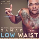 Samad – Low Waist (Prod by Sarz)