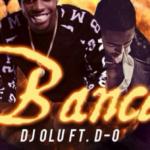 DJ Olu – Bance ft. D-O