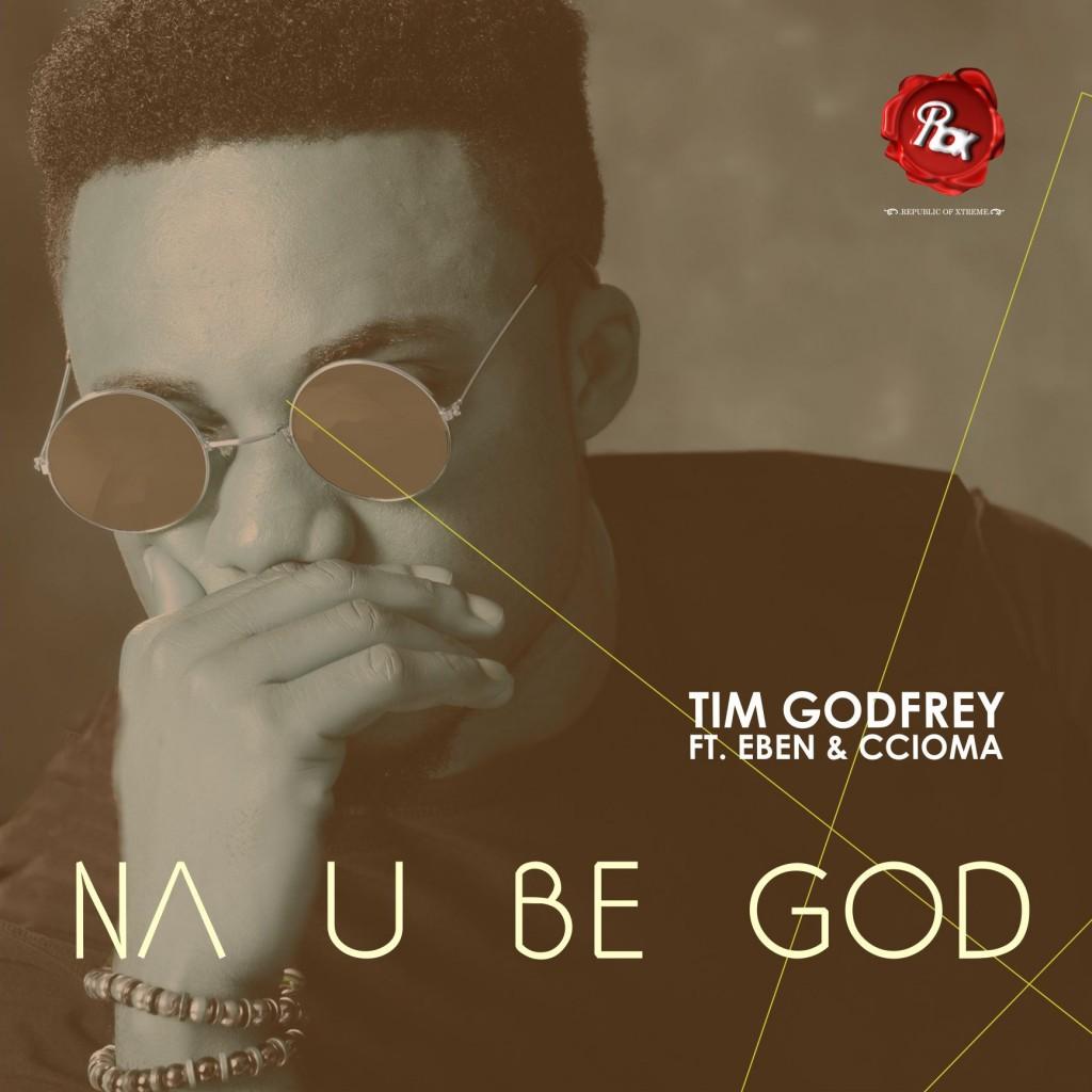 Tim Godfrey - Na You Be God-Artwork-tooXclusive.com