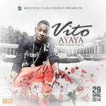 Vito – Ayaya (Prod by GospelOnDeBeatz)