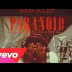 VIDEO: Samklef – Paranoid  ft. Skales & Maqdaveed [VIRAL]