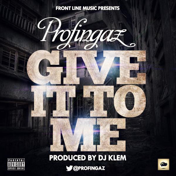 profingaz give it to me