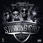 Chopstix – Stinking Shit ft. Ice Prince, Yung L & Endia