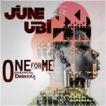 June Ubi – One for Me + Get Down ft. Yemi Rush