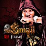 2Small – Sele ft. Kay Jay