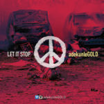 adekunleGOLD – Let It Stop