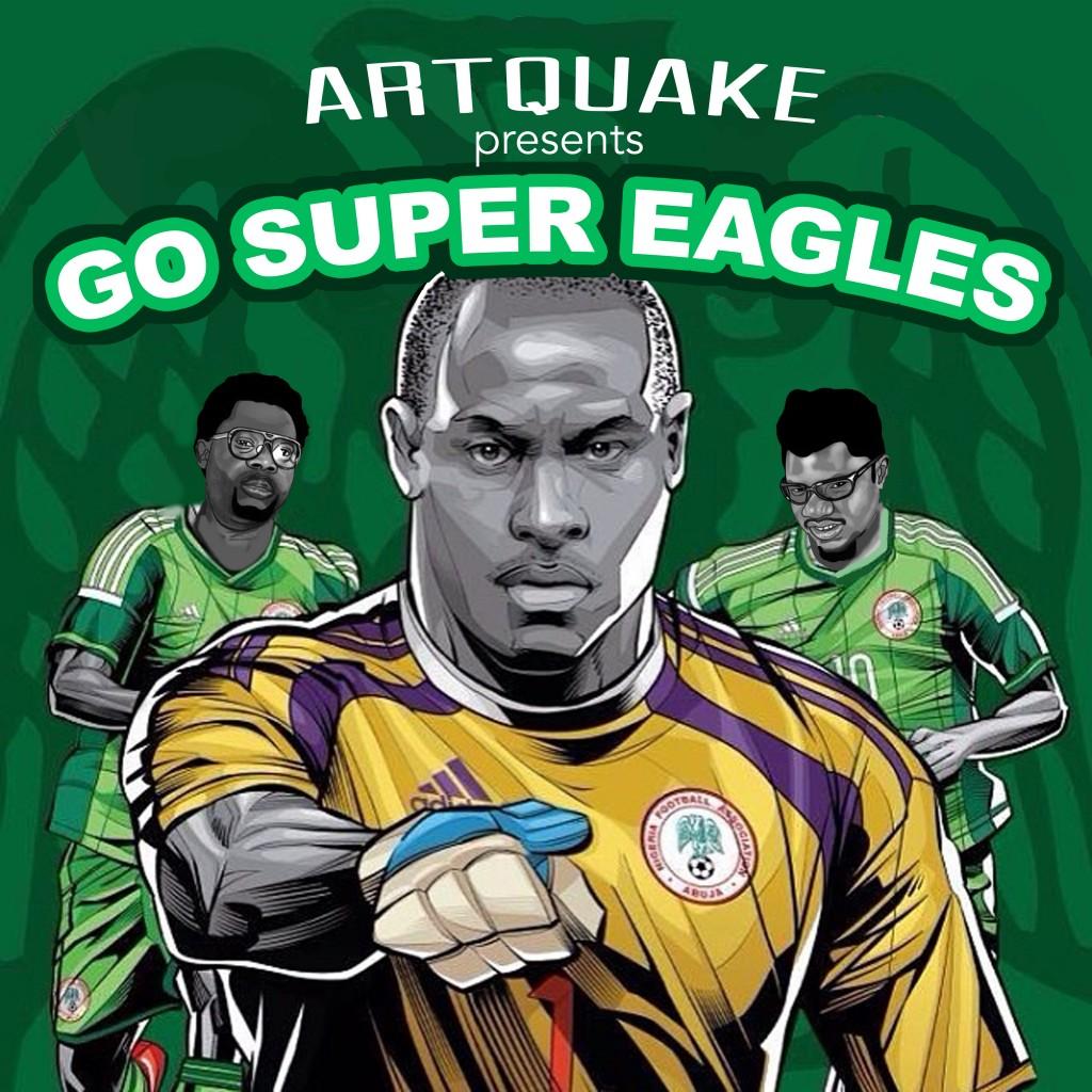 Artquake - Go Super Eagles-ART_tooXclusive.com