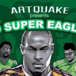 ArtQuake – Go Super Eagles