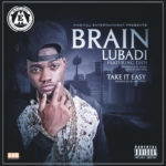 Brain – Lubadi + Take It Easy