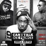 Ice Prince – Can I Talk ft. Joel Ortiz & M.I
