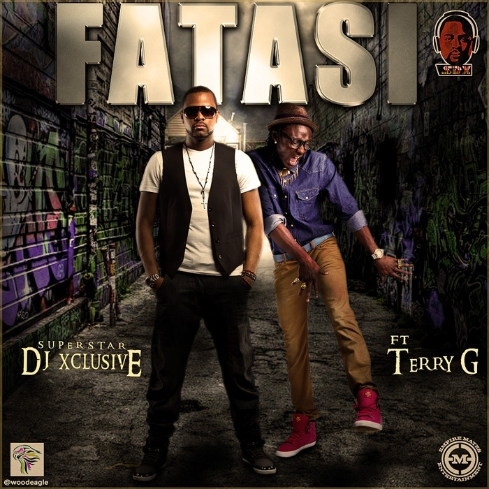 DJ Xclusive - Fatasi ft. Terry G-ART