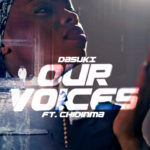 DaSuKi – Our Voices ft. Chidinma (Prod by Mosa)