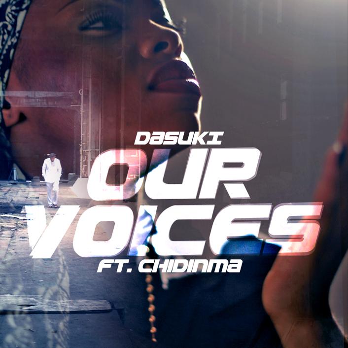 DaSuKi - Our Voices ft. Chidinma-Art_tooXclusive.com