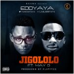 Eddyaya – Jigololo ft. May D (Prod by Fliptyce)