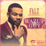 Falz – Wazup Guy (Album Art + Tracklist)