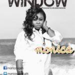 Monica Ogah – Window (Prod by Silverstone Beats)