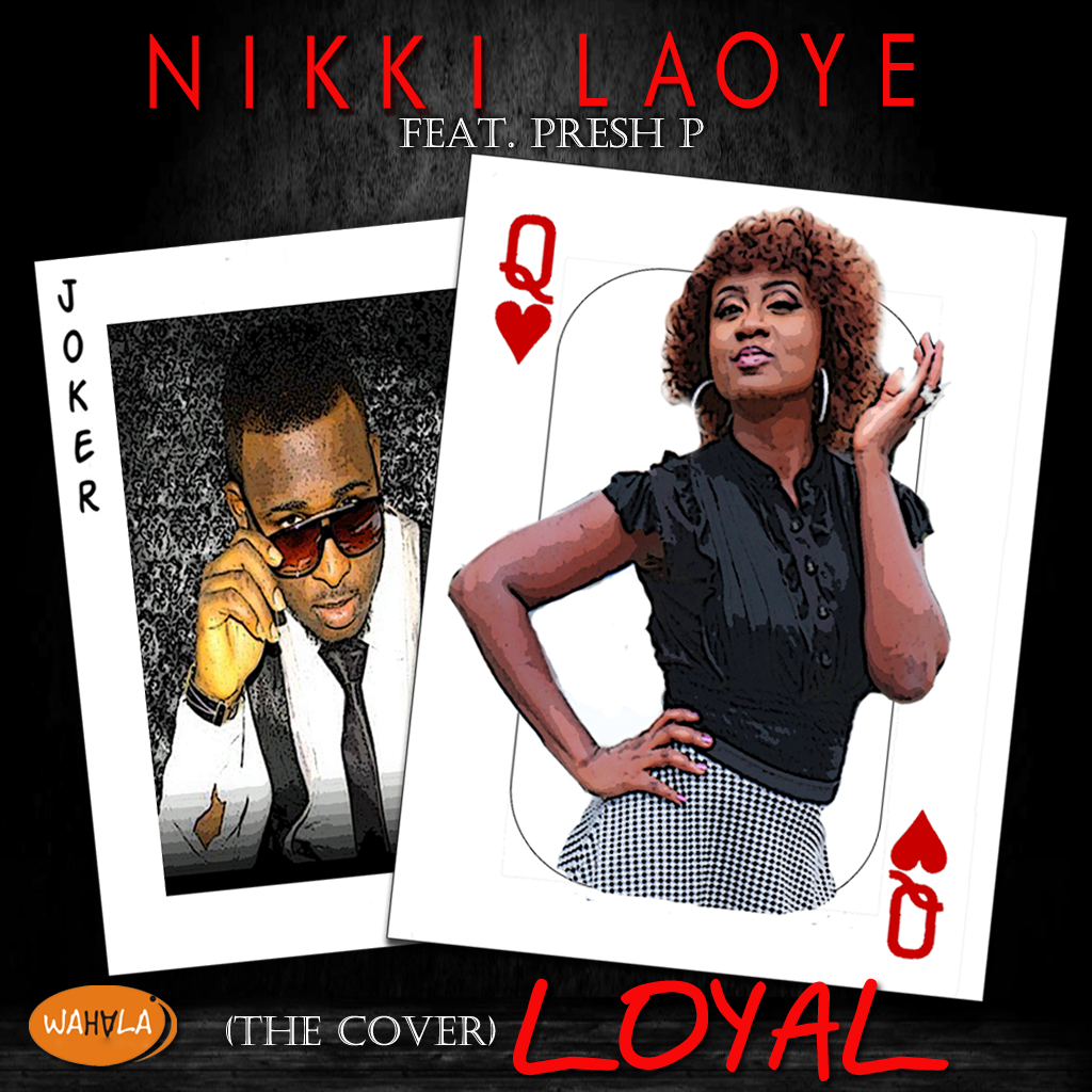 Nikki Laoye - Loyal ft. Presh P (Chris Brown Cover)-ART_tooXclusive.com