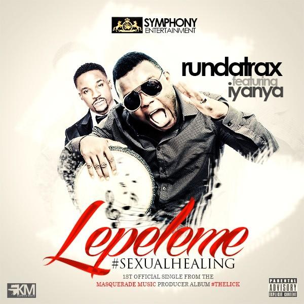 Rundatrax - Lepeleme ft. Iyanya-ART-tooXclusive.com