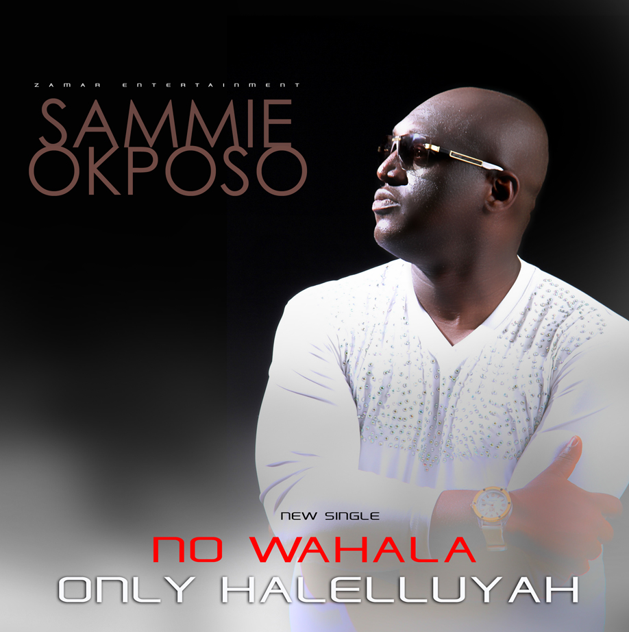 Sammie Okposo - No Wahala Only Halelluyah-ART-tooXclusive.com