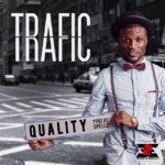 323 Entertainment Presents: Trafic – Quality