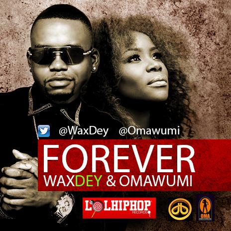 Wax Dey - Forever ft. Omawumi-ART_tooXclusive.com
