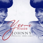 Yemi Alade – Johnny (French Version)