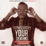 Yungchizzy – Ur Demand (Prod by Blaq Jerzee)