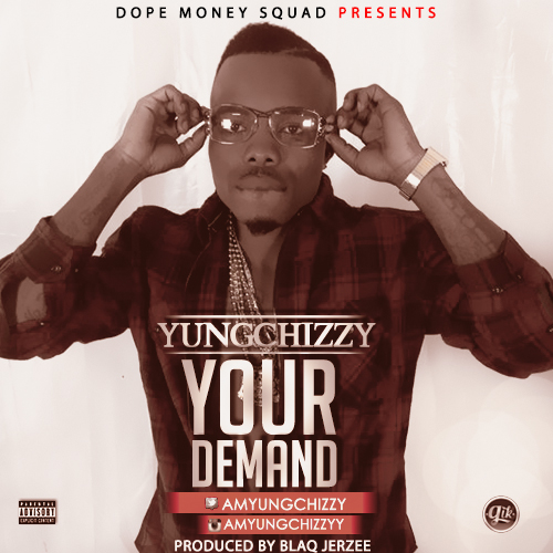 Yungchizzy - Ur Demand-ART-tooXclusive.com