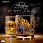 VIDEO: Ice Prince – Whiskey ft. Sunny Neji