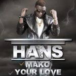Hans – Mako + Your Love