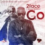 2face Idibia – GO ft. Machel Montano