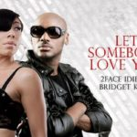 PREMIERE: 2face – Let Somebody Love You ft. Bridget Kelly