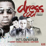 DJ Flex – Dress Cool ft. Skales, Danny Young & Sheyman